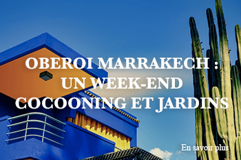 oberoi marrakech week end cocooning